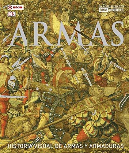 ARMAS. Historia visual de armas y armaduras: 43 (Grandes temas – Gran formato)
