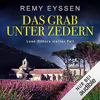 Das Grab unter Zedern     Ein Leon-Ritter-Krimi 4              Autor:                                                                                                                                 Remy Eyssen                               Sprecher:                                                                                                                                 Sascha Tschorn                      Spieldauer: 11 Std. und 52 Min.     360 Bewertungen     Gesamt 4,7