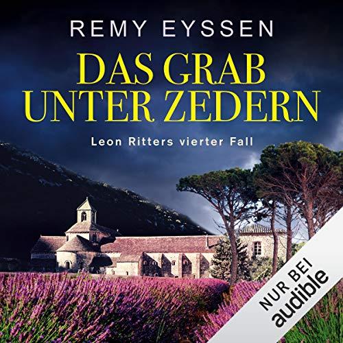 Das Grab unter Zedern     Ein Leon-Ritter-Krimi 4              Autor:                                                                                                                                 Remy Eyssen                               Sprecher:                                                                                                                                 Sascha Tschorn                      Spieldauer: 11 Std. und 52 Min.     384 Bewertungen     Gesamt 4,7