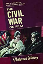 The Civil War on Film (Hollywood History)
