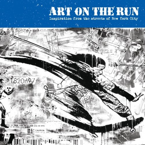 Art On The Run: New York City: Inspiration from the streets of New York City (Volume 1) -  Syndicate, Beast, Paperback