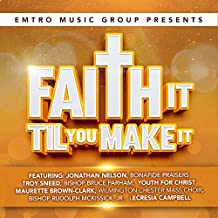 Emtro Music Group presents Faith It Til You Make It