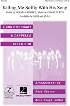 Hal Leonard Killing Me Softly SSAA A Cappella arranged by Deke Sharon