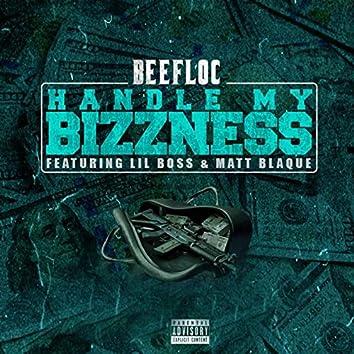 Handle My Bizzness (feat. Lil Boss & Matt Blaque)