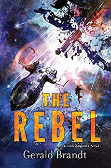 The Rebel (San Angeles Book 3) by [Gerald Brandt]