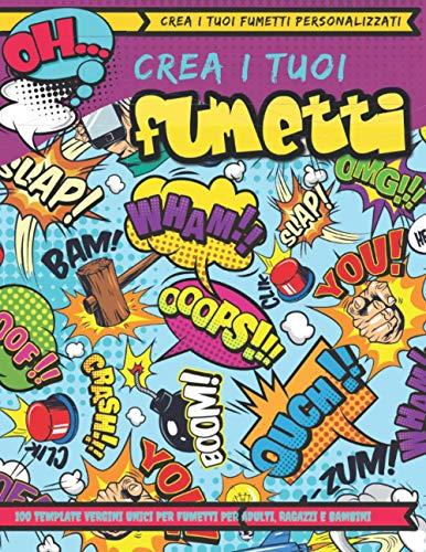 Crea i tuoi fumetti personalizzati: 100 template vergini unici per fumetti per adulti, ragazzi e bambini,fumetti in bianco per adulti, attività manuali, Libro di disegno
