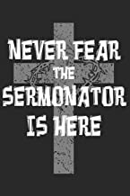 Never Fear The Sermonator Is Here: Blank Lined Pastor Notebook Minister Lined Journal For Christian Preacher Priest Clergy...