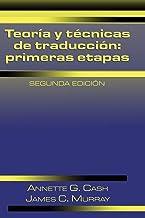Teoría y técnicas de traducción: primeras etapas, 2nd edition (Spanish Edition)