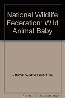 National Wildlife Federation: Wild Animal Baby