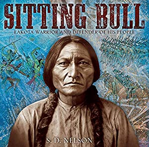 Sitting Bull: Lakota Warrior and Defender