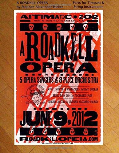 A Roadkill Opera: Parts for Timpani & String Instruments