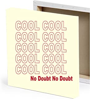 Cool Cool Cool Cool No Doubt Quote 12x12