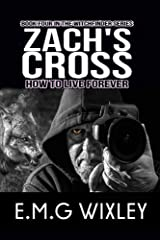 Zach's Cross: How to Live Forever (Witchfinder Book 4) Kindle Edition