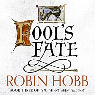 Fool's Fate     The Tawny Man Trilogy, Book 3              By:                                                                                                                                 Robin Hobb                               Narrated by:                                                                                                                                 Nick Taylor                      Length: 31 hrs and 41 mins     301 ratings     Overall 4.9