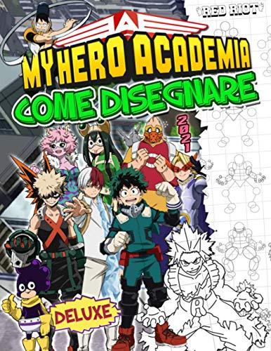 My Hero Academia Come Disegnare: My Hero Academia 2021 Disegno Edizione E Manga Libro Da Colorare Non Ufficiale