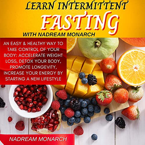 Learn Intermittent Fasting with Nadream Monarch Audiobook By Nadream Monarch cover art