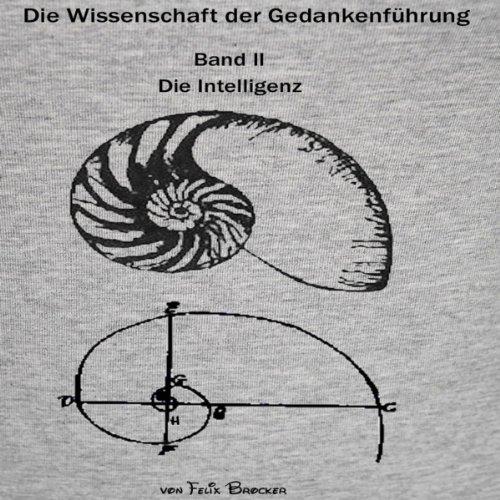Die Intelligenz (Die Wissenschaft der Gedankenführung - Teil 2) Titelbild