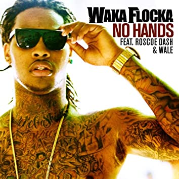 No Hands (Feat. Roscoe Dash And Wale) [Amended Version]