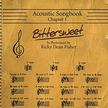 Acoustic Songbook Chapter 1: Bittersweet