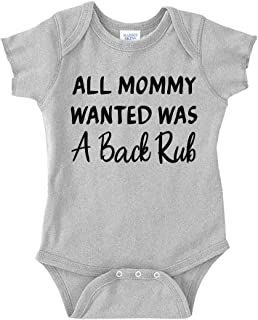 All Mommy Wanted was A Back Rub Baby One Piece