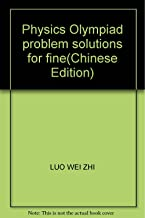 Physics Olympiad problem solutions for fine(Chinese Edition)