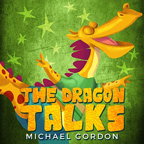 The Dragon Talks: (Childrens books about Nonstop Talking, Picture, Preschool, Ages 3 5, Baby, Kids, Kindergarten) (Emotions & Feelings Book 7) (English Edition)