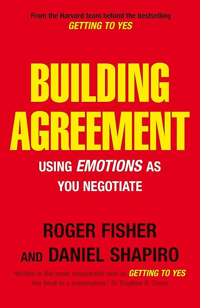 工夫する詳細な禁輸Building Agreement: Using Emotions as You Negotiate (English Edition)