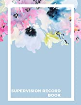 Supervision Record Book: Supervisor & Counsellors Reference Guide |For Therapists, Managers & Social Work| Step by Step Definitive Reference For Life ... Note and Sessions & Development Paperback