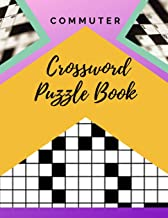Commuter Crossword Puzzle Book: Easy Crosswords Puzzle Book, Puzzles & Trivia Challenges Specially Designed to Keep Your Brain Young (New York Times Crossword Puzzles)