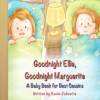 Goodnight Ellie, Goodnight Marguerite: A Baby Book for Best Cousins