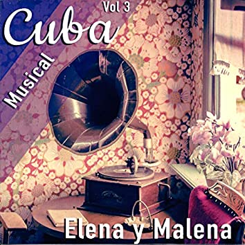 Cuba Musical, Vol. 3: Elena y Malena