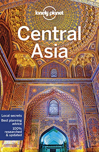 Lonely Planet Central Asia: Afghanistan, Kazakhstan, Kirgistan, Tadschikistan, Turkmenistan, Uzbekistan (Multi Country Guide)