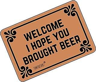 Funny Doormats Welcome! I Hope You Brought Beer - Durable Machine-Washable Indoor/Outdoor Door Mat 23.6
