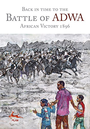 Back in Time to the Battle of Adwa: African Victory 1896 (English Edition)