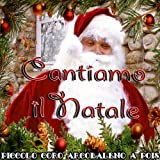 Cantiamo il Natale (Attorno all'albero aspettando Gesù Bambino)