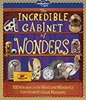 The Incredible Cabinet of Wonders (Lonely Planet Kids)