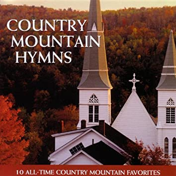 Country Mountain Hymns - 10 All-Time Country Mountain Favorites