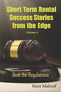 Short Term Rental Success Stories from the Edge Vol 4: Beat the Regualtions