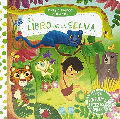 Mis primeros clásicos. El libro de la selva (Castellano - A PARTIR DE 0 AÑOS - MANIPULATIVOS (LIBROS PARA TOCAR Y JUGAR), POP-UPS - Otros libros)