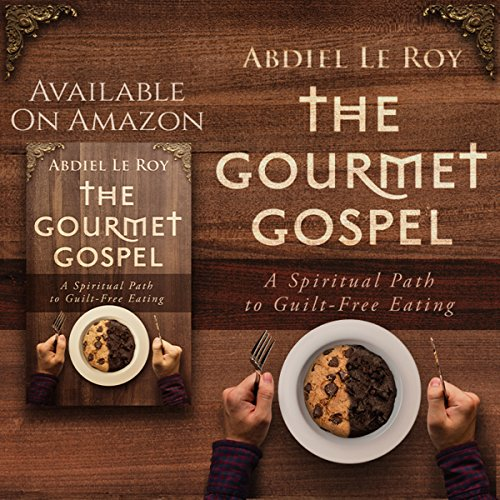 The Gourmet Gospel: A Spiritual Path to Guilt-Free Eating audiobook cover art