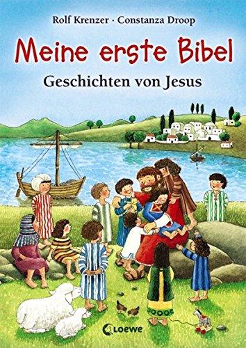 Meine erste Bibel: Geschichten von Jesus. Die wichtigsten Geschichten aus der Bibel zum Vorlesen und zum Mitlesen für Kinder ab 4 Jahre
