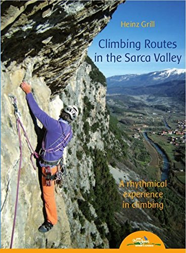 Climbing Routes in the Sarca Valley: A rhythmical experience in climbing