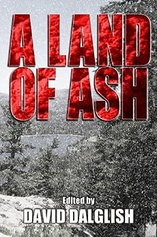 A Land of Ash by [David McAfee, Daniel Arenson, John Fitch V, David Dalglish, Robert Duperre, Michael Crane]