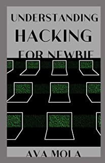 Understanding Hacking for Newbie: THIS BOOK IS TO BE ABLE TO KNOW The Basics of Hacking and Penetration Testing FOR NEWBIE...