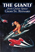 The Giants from Outer Space by Geoff St. Reynard, Science Fiction, Adventure, Fantasy