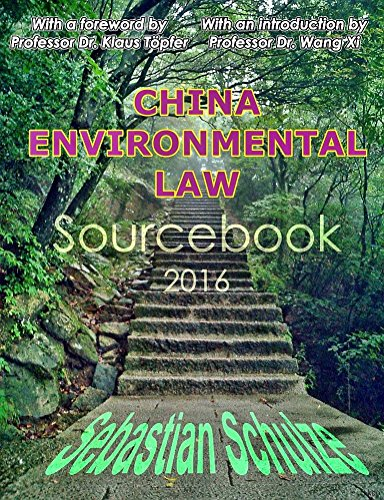 China Environmental Law - Sourcebook 2016: Compilation of 34 Chinese environmental laws: All Chinese Environmental Laws in one place; English language edition (English Edition)