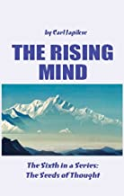 The Rising Mind (The Seeds of Thought Book 6)