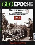 GEO Epoche (mit DVD) / GEO Epoche mit DVD 58/2012 - Deutschland unter dem Hakenkreuz Teil 2 (1937-39): DVD: 12 Jahre, 3 Monate, 9 Tage