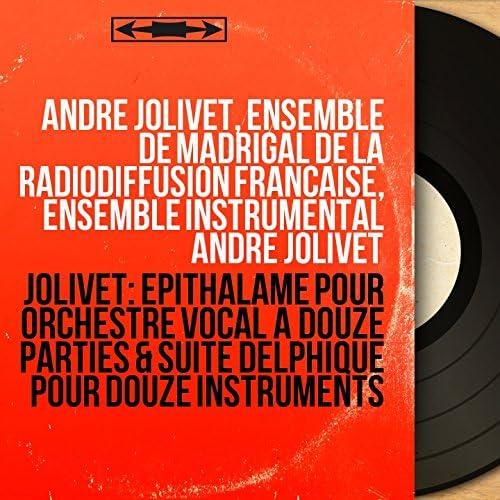 André Jolivet, Ensemble de madrigal de la Radiodiffusion Française, Ensemble instrumental André Jolivet