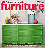 Better Homes and Gardens 150+ Quick and Easy Furniture Projects: Clever Makeovers in a Weekend or Less (Better Homes and Gardens Do It Yourself)